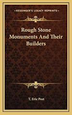 Rough Stone Monuments and Their Builders af T. Eric Peet