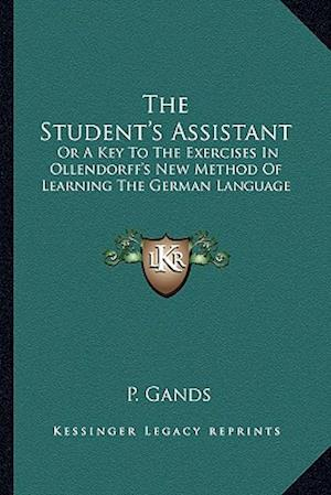 The Student's Assistant af P. Gands