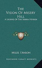 The Vision of Misery Hill af Miles I'anson