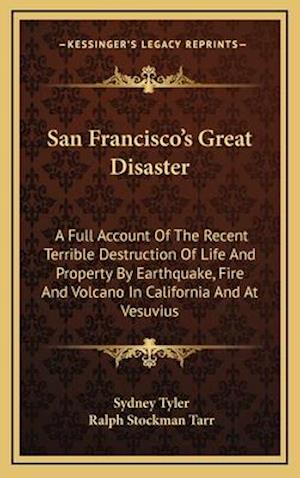 San Francisco's Great Disaster af Ralph Stockman Tarr, Sydney Tyler