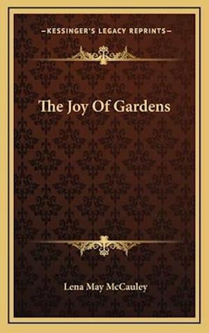 The Joy of Gardens the Joy of Gardens af Lena May Mccauley