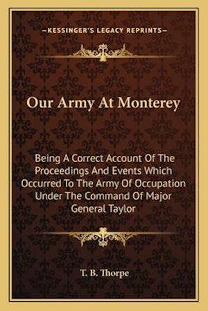 Our Army at Monterey af T. B. Thorpe