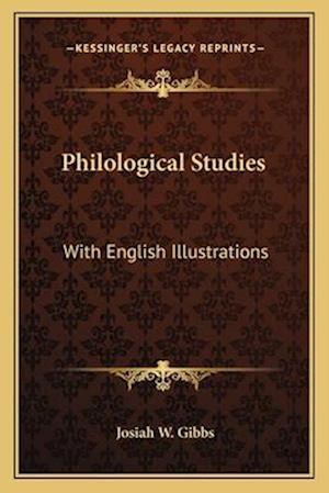 Philological Studies af Josiah W. Gibbs
