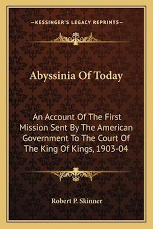 Abyssinia of Today af Robert P. Skinner
