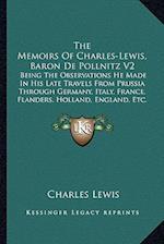 The Memoirs of Charles-Lewis, Baron de Pollnitz V2 af Charles Lewis