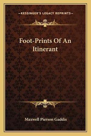 Foot-Prints of an Itinerant af Maxwell Pierson Gaddis