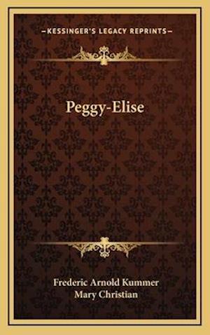 Peggy-Elise af Frederic Arnold Kummer, Mary Christian