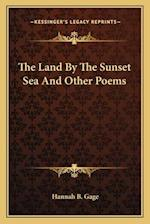 The Land by the Sunset Sea and Other Poems af Hannah B. Gage