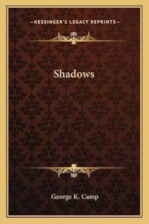 Shadows af George K. Camp
