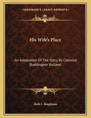 His Wife's Place af Ruth L. Baughman