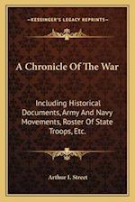 A Chronicle of the War af Arthur I. Street