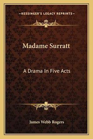 Madame Surratt af James Webb Rogers