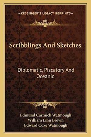 Scribblings and Sketches af Edmund Carmick Watmough, Edward Coxe Watmough, William Linn Brown