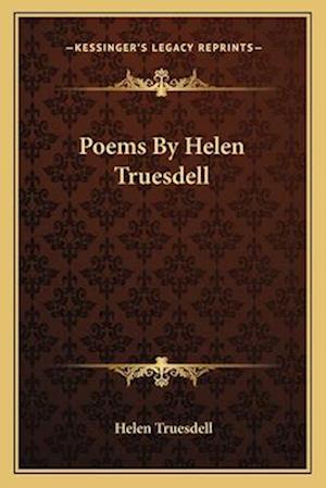 Poems by Helen Truesdell af Helen Truesdell