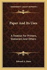 Paper and Its Uses af Edward A. Dawe