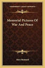 Memorial Pictures of War and Peace af Mary Brainard
