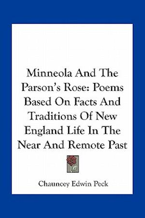 Minneola and the Parson's Rose af Chauncey Edwin Peck