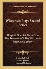 Wisconsin Plays Second Series af Laura Sherry, S. Marshall Ilsley, Howard Mumford Jones