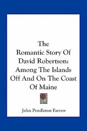 The Romantic Story of David Robertson af John Pendleton Farrow