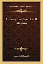 Literary Landmarks of Glasgow af James A. Kilpatrick