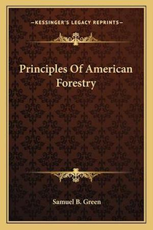 Principles of American Forestry af Samuel B. Green