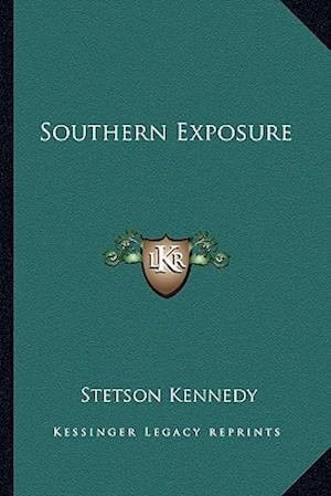 Southern Exposure af Stetson Kennedy