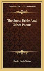 The Snow Bride and Other Poems af Daniel Hugh Verder