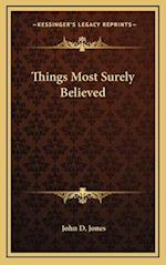 Things Most Surely Believed af John D. Jones