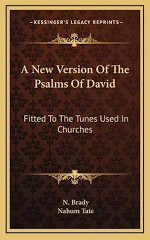 A New Version of the Psalms of David af Nahum Tate, N. Brady