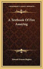 A Textbook of Fire Assaying af Edward Everett Bugbee