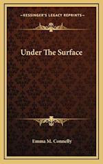 Under the Surface af Emma M. Connelly