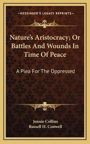 Nature's Aristocracy; Or Battles and Wounds in Time of Peace af Jennie Collins