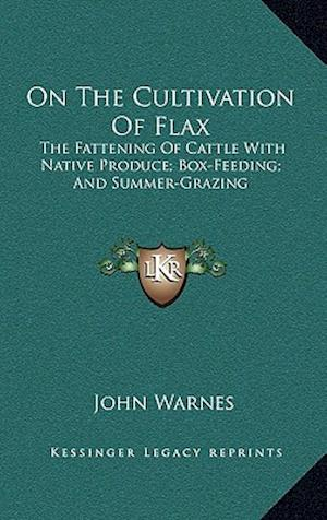 On the Cultivation of Flax af John Warnes