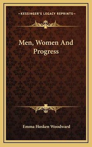 Men, Women and Progress af Emma Hosken Woodward