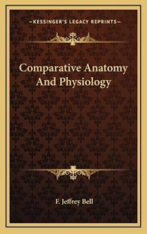 Comparative Anatomy and Physiology af F. Jeffrey Bell