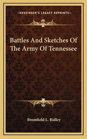 Battles and Sketches of the Army of Tennessee af Bromfield L. Ridley