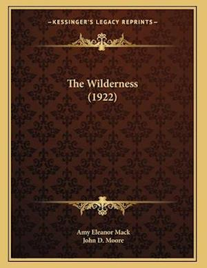 The Wilderness (1922) af Amy Eleanor Mack