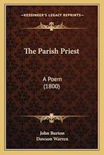 The Parish Priest the Parish Priest af Dawson Warren, John Burton
