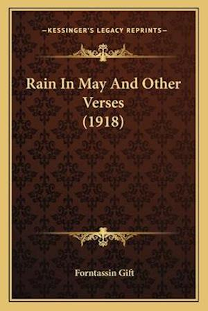 Rain in May and Other Verses (1918) af Forntassin Gift