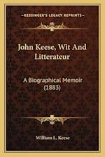 John Keese, Wit and Litterateur af William L. Keese