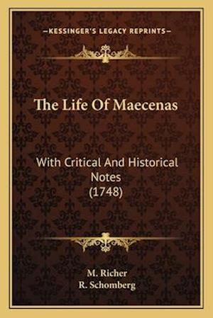 The Life of Maecenas the Life of Maecenas af M. Richer