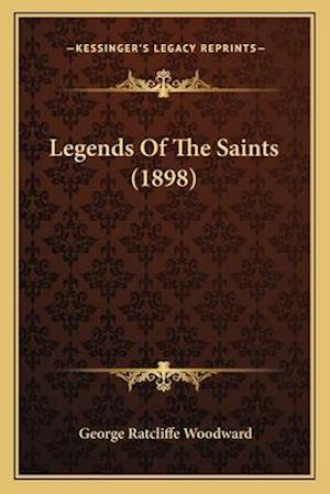 Legends of the Saints (1898) af George Ratcliffe Woodward