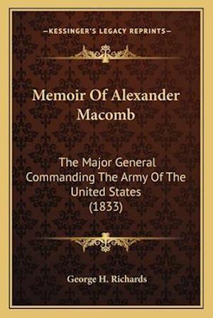 Memoir of Alexander Macomb af George H. Richards