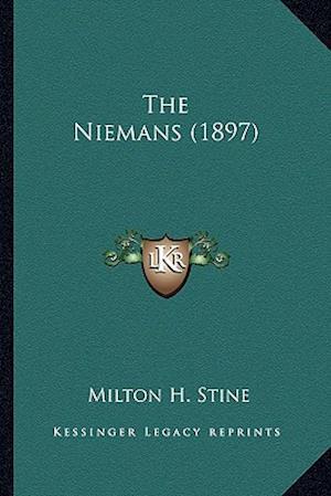 The Niemans (1897) the Niemans (1897) af Milton H. Stine