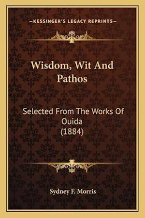 Wisdom, Wit and Pathos af Sydney F. Morris