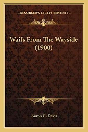 Waifs from the Wayside (1900) af Aaron G. Davis