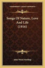 Songs of Nature, Love and Life (1916) af John Wood Northup