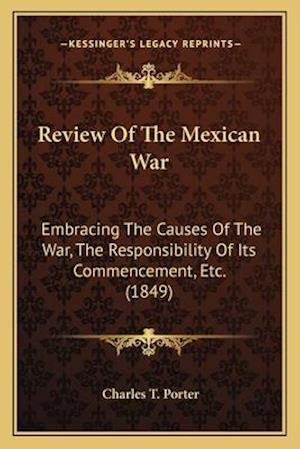 Review of the Mexican War af Charles T. Porter