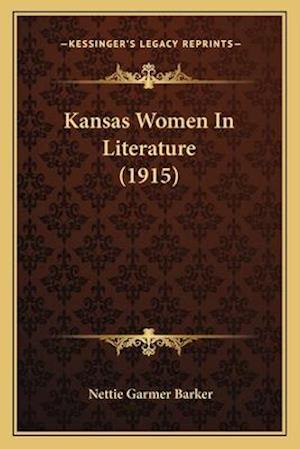 Kansas Women in Literature (1915) af Nettie Garmer Barker