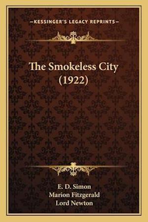 The Smokeless City (1922) the Smokeless City (1922) af Marion Fitzgerald, E. D. Simon